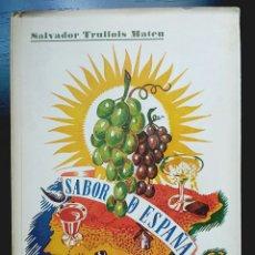 Coleccionismo Otros Botellas y Bebidas: SABOR DE ESPAÑA. SALVADOR TRULLOLS MATEU - LIBRO AUTÓGRAFO LICOR VINO CERVEZA PUBLICIDAD CALISAY. Lote 92054563