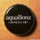 Coleccionismo Otros Botellas y Bebidas: CHAPA AQUABONA SINGULAR. Lote 160809626
