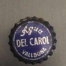 Coleccionismo Otros Botellas y Bebidas: CHAPA TAPON CORONA ANTIGUA AGUA DE CAROL VALLBONA D'ANOIA BARCELONA CON CORCHO. Lote 223936802