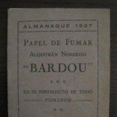 Papel de fumar: PAPEL DE FUMAR-ALMANAQUE AÑO 1927- PUBLICIDAD PAPEL DE ALQUITRAN NORUEGO BARDOU-VER FOTOS-(V-15.890). Lote 149375942