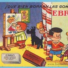 Collectionnisme Papier buvard: PAPEL SECANTE ¡QUÉ BIEN BORRAN LAS GOMAS EBRO!. Lote 26086639