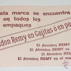 Coleccionismo Papel secante: ANTIGUO SECANTE CON PUBLICIDAD DE ALMIDON REMY - DROGUERIA - MIDE 29 X 12 CMS.. Lote 38258496