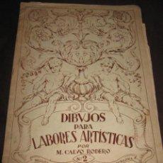 Coleccionismo Papel Varios: ANTIGUEDADES - BORDADOS - CATALOGO DIBUJOS PARA LABORES ARTISTICAS. Lote 169459028