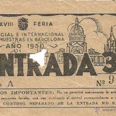Coleccionismo Papel Varios: ENTRADA 3 PESETAS XVIII FERIA OFICIAL INTERNACIONAL DE MUESTRAS BARCELONA 1950 SERIE A Nº 94563. Lote 49758752