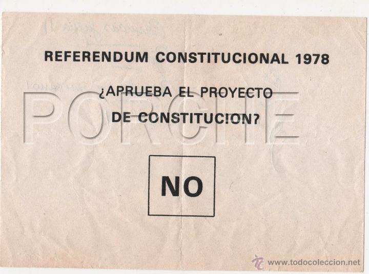 1 PAPELETA DEL NO - REFERENDUM CONSTITUCIONAL 1978 - ¿APRUEBA EL PROYECTO DE CONSTITUCIÓN? (Coleccionismo en Papel - Varios)