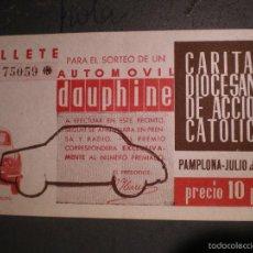 Coleccionismo Papel Varios: CÁRITAS DIOCESANA DE ACCIÓN CATÓLICA. BILLETE-BOLETO TÓMBOLA SORTEO DAUPHINE. PAMPLONA, NAVARRA 1961. Lote 89093699