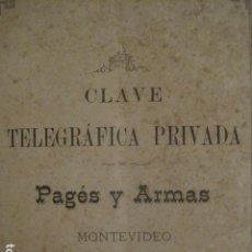 Coleccionismo Papel Varios: CLAVE TELEGRAFICA PRIVADA - PAGES Y ARMAS - MONTEVIDEO -AÑO 1882 - -VER FOTOS-(V-10.063). Lote 80761578