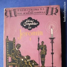 Coleccionismo Papel Varios: LIBRO - JEROMIN I OBRAS COMPLETAS XIII SIN MARCAS - P.LUIS COLOMA 1956 PDELUXE. Lote 81503792