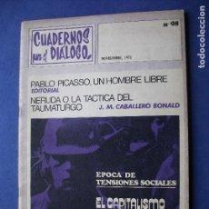 Coleccionismo Papel Varios: CUADERNOS PARA EL DIALOGO EL CAPITALISMO ESPAÑOL Nº 98 - PABLO PICASSO - 30PTAS. 1971 PDELUXE. Lote 81537864