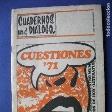 Coleccionismo Papel Varios: CUADERNOS PARA EL DIALOGO XXVI ANIVERSARIO PRECIO 60PTAS - 86 PAGS. 1971 PDELUXE. Lote 81549308