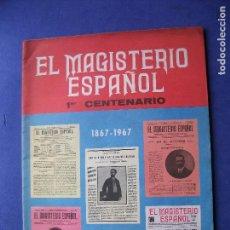 Coleccionismo Papel Varios: EL MAGISTERIO ESPAÑOL 1ER CENTENARIO -1867-1967 FRAGA,FRANCO Y TAMAYO EN FOTOS PDELUXE. Lote 81556200