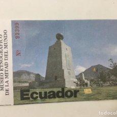 Coleccionismo Papel Varios: ENTRADA MUSEO ETNOLOGICO DE LA MITAD DEL MUNDO, CONSEJO PROVINCIAL DE PICHINCHA. Lote 84800900