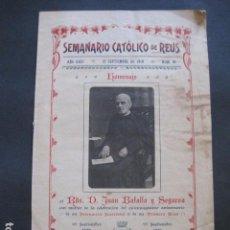 Coleccionismo Papel Varios: REUS - HOMENAJE RDO. D. JUAN BATALLA SEGARRA - AÑO 1918 - SEMANARIO CATOLICO -VER FOTOS-(V-10.914). Lote 86053112