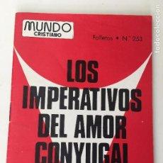 Coleccionismo Papel Varios: MUNDO CRISTIANO FOLLETOS Nº 253 - LOS IMPERATIVOS DEL AMOR CONYUGAL - 1977. Lote 87659424