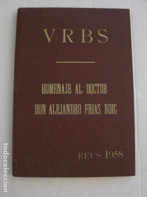 REUS AÑO 1958 - VRBS- HOMENAJE AL DR. ALEJANDRO FRIAS ROIG - VER FOTOS -(V-11.287) (Coleccionismo en Papel - Varios)