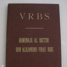 Coleccionismo Papel Varios: REUS AÑO 1958 - VRBS- HOMENAJE AL DR. ALEJANDRO FRIAS ROIG - VER FOTOS -(V-11.287). Lote 87846704