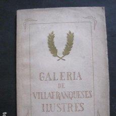 Coleccionismo Papel Varios: GALERIA VILAFRANQUESES ILUSTRES- VILAFRANCA DEL PENEDES - NUMERADO AÑO 1942 -VER FOTOS- (V-11.343). Lote 89084192