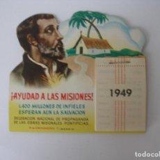 Coleccionismo Papel Varios: CALENDARIO SOBREMESA AYUDAD A LAS MISIONES AÑO 1949 PROPAGANDA DE LAS OBRAS MISIONALES - SIN USO. Lote 147074944