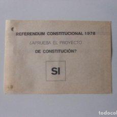Coleccionismo Papel Varios: VOTO PAPELETA REFERENDUM CONSTITUCIONAL 1978. Lote 91247985
