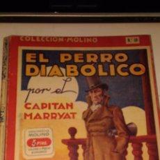 Coleccionismo Papel Varios: EL PERRO DIABOLICO COLECCION MOLINO. CAPITAN MARRYAT. 1935 BARCELONA. ED.:MOLINO. Lote 91439600