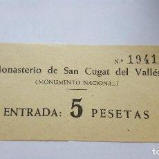 Coleccionismo Papel Varios: TICKET DE ENTRADA AL MONASTERIO DE SAN CUGAT DEL VALLES MONUMENTO NACIONAL AÑOS 60-70 Nº TICKET 1941. Lote 92787735