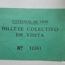 Coleccionismo Papel Varios: TICKET DE ENTRADA A LA CATEDRAL DE VICH AÑOS 60-70. Lote 92788015