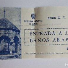 Coleccionismo Papel Varios: TICKET DE ENTRADA A LOS BAÑOS ARABES DE GERONA AÑOS 60-70 Nº TICKET 9969. Lote 92788800