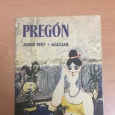 Coleccionismo Papel Varios: PREGÓN JUNIO 1957 AGUILAR. Lote 95771023