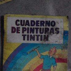 Coleccionismo Papel Varios: CUADERNO DE PINTURAS TINTIN. EDITORIAL JUVENTUD. COLOREADO. Lote 96372435