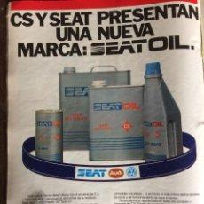 Coleccionismo Papel Varios: PUBLICIDAD ACEITE CS Y AUTOMÓVIL SEAT DE 1984. Lote 97129271