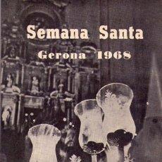 Coleccionismo Papel Varios: SEMANA SANTA GERONA 1968 *** PROGRAMA OFICIAL DE LA JUNTA DE COFRADÍAS DE GERONA. Lote 102540091