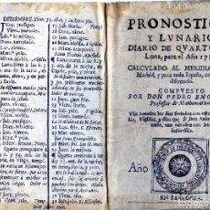 Coleccionismo Papel Varios: PRONOSTICO Y LUNARIO-DIARIO DE CUARTOS DE LUNA,PARA EL AÑO1718-LEER DESCRIPCIÓN-VER FOTO ADICIO...... Lote 103190207