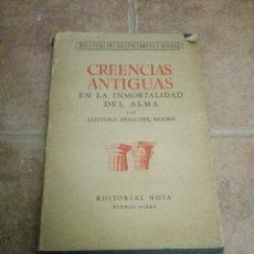 Coleccionismo Papel Varios: CREENCIAS ANTIGUAS EN LA INMORTALIDAD DEL ALMA. CLIFFORD HERSCHEL MOORE.. Lote 104801223