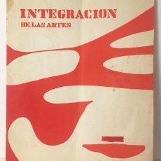 Coleccionismo Papel Varios: GRUPO INTEGRACIÓN DE LAS ARTES. 1967. (RAMÓN DE SOTO; GÓMEZ MOLINA; GÓMEZ DE LIAÑO (ARTE 60S. Lote 105225851
