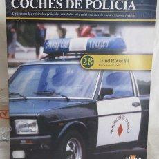 Coleccionismo Papel Varios: FASCÍCULO Nº 28, NUESTROS COCHES DE POLICÍA , DE ALTAYA ,LAND ROVER 88. Lote 105942927