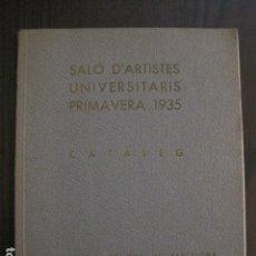Coleccionismo Papel Varios: CATALEG SALO D´ARTISTES UNIVERSITARIS PRIMAVERA 1935 -UNIVERSITAT AUTONOMA-VEURE FOTOS -(V-12.927). Lote 105994887