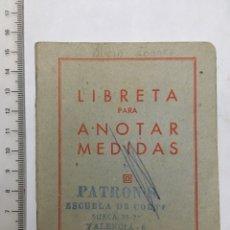 Coleccionismo Papel Varios: LIBRETA PARA ANOTAR MEDIDAS. CORTE SISTEMA MARTI. VALENCIA. H. 1960?. Lote 109116896