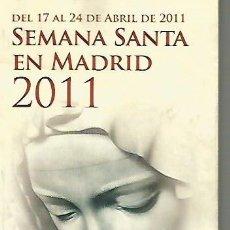 Coleccionismo Papel Varios: SEMANA SANTA DE MADRID / ALCALA DE HENARES / GETAFE LIBRO PROGRAMA DE ITINERARIOS DEL AÑO 2011. Lote 109412735