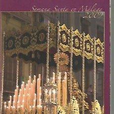 Coleccionismo Papel Varios: SEMANA SANTA DE MALAGA PROGRAMA DE ITINERARIOS DEL AÑO 2009 44 PAGINAS. Lote 109412823