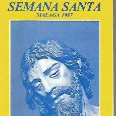 Coleccionismo Papel Varios: SEMANA SANTA DE MALAGA PROGRAMA DE ITINERARIOS DEL AÑO 1987, 8 PAGINAS. Lote 109413003