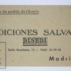 Coleccionismo Papel Varios: TARJETA / HOJA DE PEDIDO DE LIBRERÍA - EDICIONES SALVAT / DISEDI - AÑOS 50. Lote 112601491