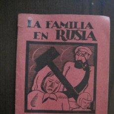 Coleccionismo Papel Varios: LA FAMILIA EN RUSIA - EL HOGAR NO EXISTE -LOS HIJOS SON DEL ESTADO -VER FOTOS-(V-13.712). Lote 114213759