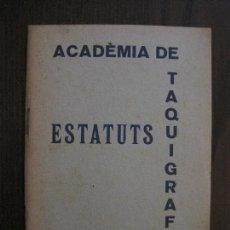 Coleccionismo Papel Varios: BARCELONA- ESTATUTS ACADEMIA DE TAQUIGRAFIA - ANY 1933 -VER FOTOS-(V-13.717). Lote 114275587