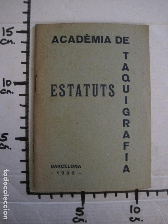 Coleccionismo Papel Varios: BARCELONA- ESTATUTS ACADEMIA DE TAQUIGRAFIA - ANY 1933 -VER FOTOS-(V-13.717) - Foto 7 - 114275587
