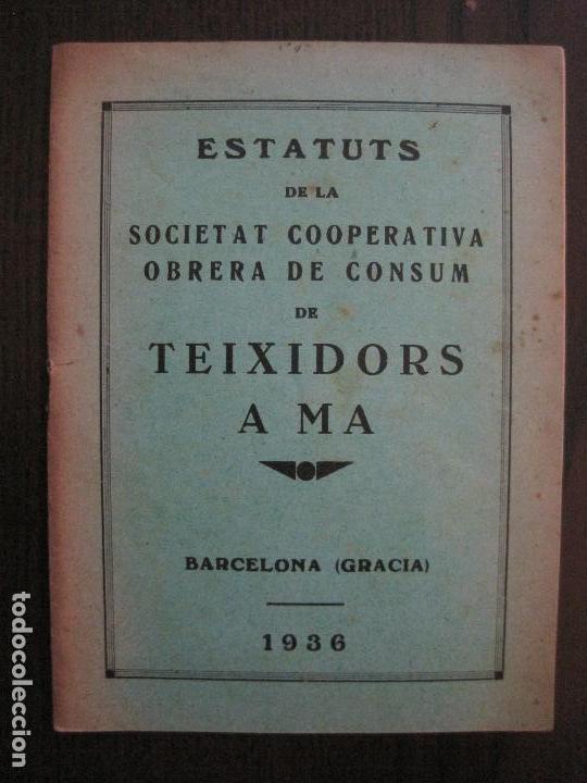 BARCELONA- ESTATUTS DE LA SOCIETAT COOPERATIVA OBRERA TEIXIDORS A MA -ANY 1936 -VER FOTOS-(V-13.719) (Coleccionismo en Papel - Varios)