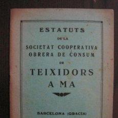 Coleccionismo Papel Varios: BARCELONA- ESTATUTS DE LA SOCIETAT COOPERATIVA OBRERA TEIXIDORS A MA -ANY 1936 -VER FOTOS-(V-13.719). Lote 114276383