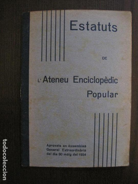 BARCELONA- ESTATUTS DE L'ATENEU ENCICLOPEDIC POPULAR - ANY 1934 -VER FOTOS-(V-13.720) (Coleccionismo en Papel - Varios)