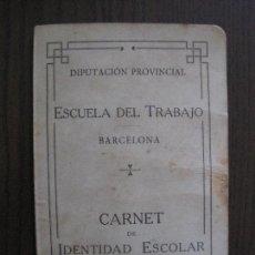 Coleccionismo Papel Varios: CARNET ESCUELA DE TRABAJO -BARCELONA - AÑO 1928 - VER FOTOS - (V-13.730). Lote 114581231