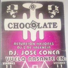 Coleccionismo Papel Varios: ENTRADA DISCOTECA - CHOCOLATE - VALENCIA . Lote 114864263