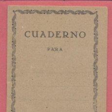 Coleccionismo Papel Varios: ANTIGUO CUADERNO ESCOLAR, SIN USO, RAYADO, VER FOTOS. Lote 115296555